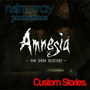 Amnesia: The Dark Descent - Custom Stories