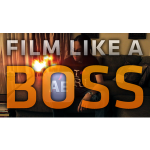 Film Like A Boss