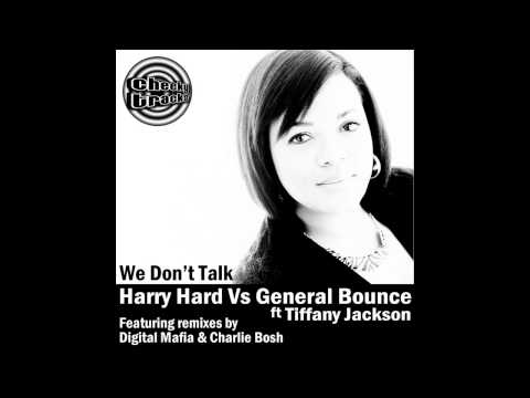 Harry Hard, General Bounce, Tiffany Jackson - We Don't Talk (Original Cheese Mix) [Cheeky Tracks]