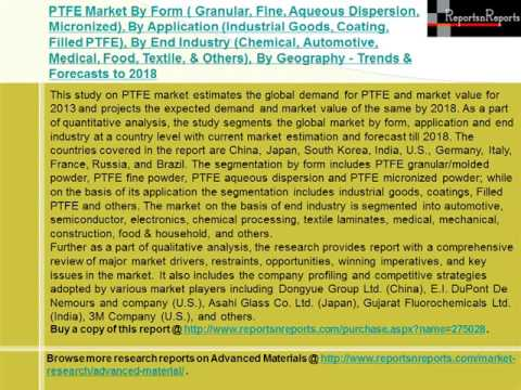 Global PTFE Market Trends & Forecasts to 2018