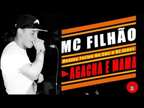 MC Filhão - Agacha e Mama ( Lançamento 2014 ) (Deejay Felipe Do Cdc e DJ Jones)
