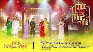 Mashup: Chúc Xuân, Mùa Xuân Ơi - Tập thể nghệ sĩ   Gala Nhạc Việt 9 - Chúc Tết Mọi Nhà (Official)