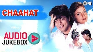 Chaahat - Audio Songs