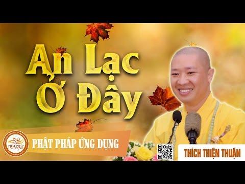 An Lạc Ở Đây (KT48) - Thầy Thích Thiện Thuận