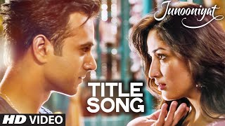 junooniyat title song, junooniyat trailer, junooniyat, Pulkit Samrat, Yami Gautam, nachange saari raat video song