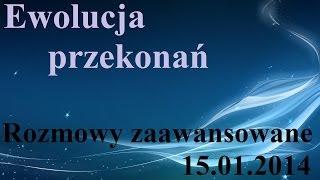 Ewolucja przekonań - Rozmowy Zaawansowane 15.01.2014