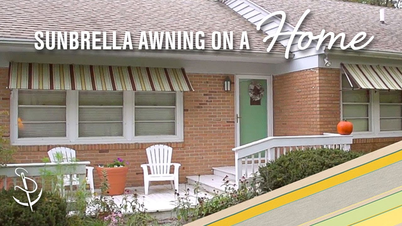 How To Make A Sunbrella Awning On A Home Youtube