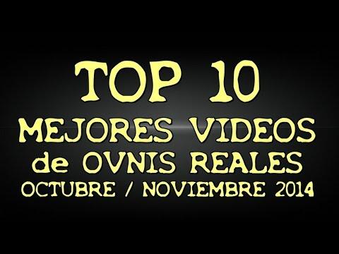 TOP 10  Mejores Videos de OVNIS reales Octubre - Noviembre 2014  Ranking UFO Extranormal