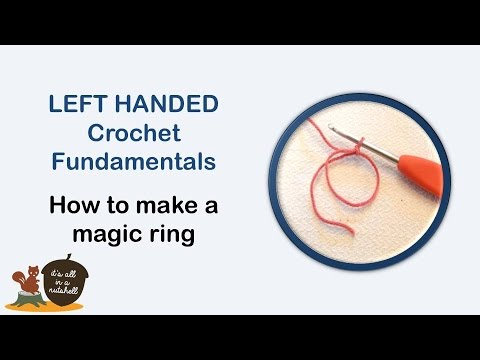 Magic Loop / Ring - LEFT handed Crochet Fundamentals #20