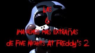 Las 6 Imagenes Mas Extrañas De Five Nights A Freddy's 2