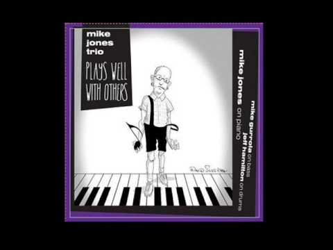 Mike Jones Trio - I'm Old Fashioned