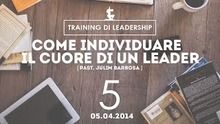 ONE TO ONE Training Leaders | Come individuare il cuore di un leader - Pastore Julim Barbosa | 05.04