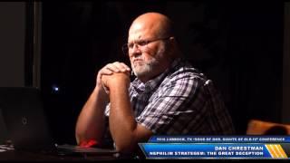 2016 Lubbock Nephilim Conference - Session 6: Dan Chrestman - The Nephilim Strategem