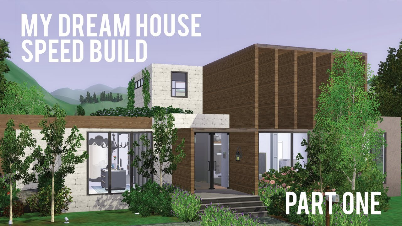 The sims 3 speed build my dream house part one youtube Build my dream house