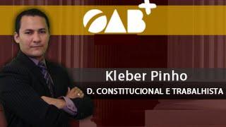 Direito Constitucional e Trabalhista - Prof. Kleber Pinho