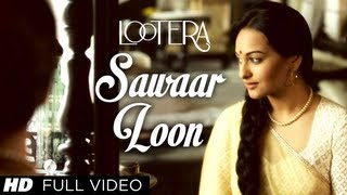 Sawaar Loon - Lootera Full HF Video