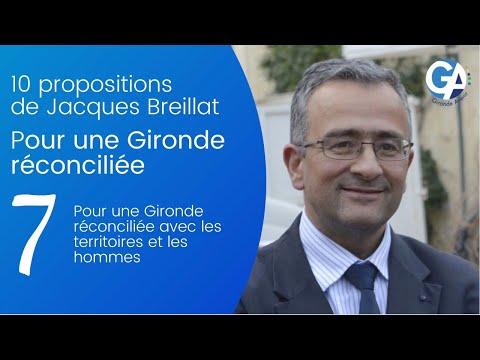 ' 7/10 propositions de Jacques Breillat pour une Gironde Réconciliée '