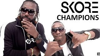 "SKORE Champion Song - Dwayne ""DJ"" Bravo ft. Chris Gayle - Champion Song"