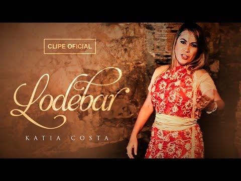 Katia Costa - Lodebar (Clipe Oficial)