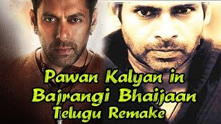 Pawan Kalyan as Lead in Bajrangi Bhaijaan Telugu Remake