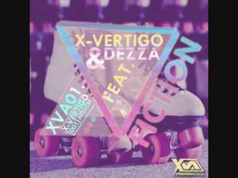 X-Vertigo & Dezza Feat Xylos - Fiction (Original Mix) **PREVIEW** [OUT AUGUST 12TH]