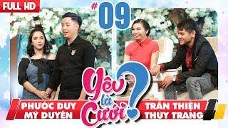 YÊU LÀ CƯỚI? | YLC #9 UNCUT | Phước Duy - Mỹ Duyên | Trần Thiện - Thùy Trang | 161217 💙