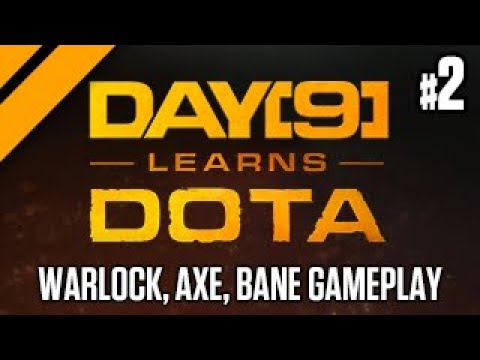 Day[9] Learns Dota - Warlock, Axe, & Bane Gameplay - P2