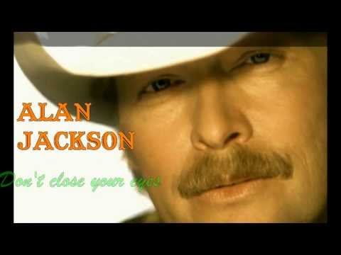 Alan Jackson - Don't Close Your Eyes