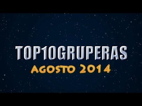 #Top10Gruperas Agosto 2014