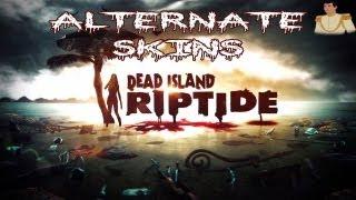 Dead Island Riptide ALTERNATE SKINS