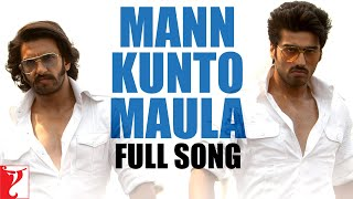 Mann Kunto Maula - Gunday Full HD Video Song