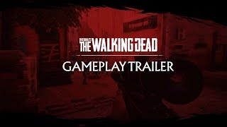 OVERKILL's The Walking Dead - Gameplay Trailer