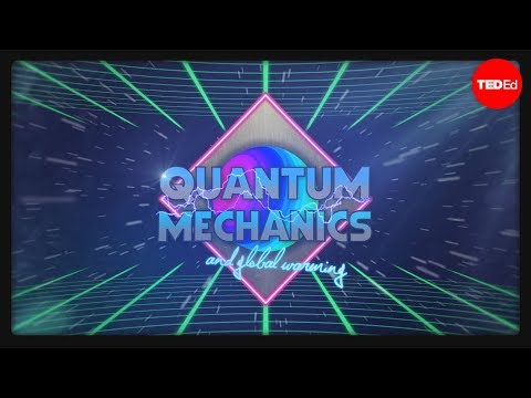 How quantum mechanics explains global warming - Lieven Scheire