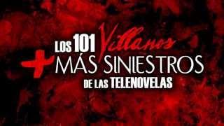 Los 101 Villanos Más Siniestros De Las Telenovelas