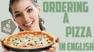 Ordering Food in English, Ordering a Pizza in English