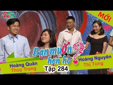 BẠN MUỐN HẸN HÒ | Tập 284 - FULL | Hoàng Quân - Thùy Trang | Hoàng Nguyên - Thị Tùng | 260617 💖