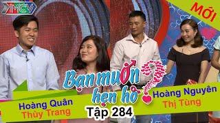 BẠN MU�N HẸN HÒ | Tập 284 - FULL | Hoàng Quân - Thùy Trang | Hoàng Nguyên - Thị Tùng | 260617 💖