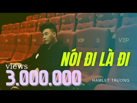 NÓI ĐI LÀ ĐI- HAMLET TRƯƠNG [OFFICIAL MV]