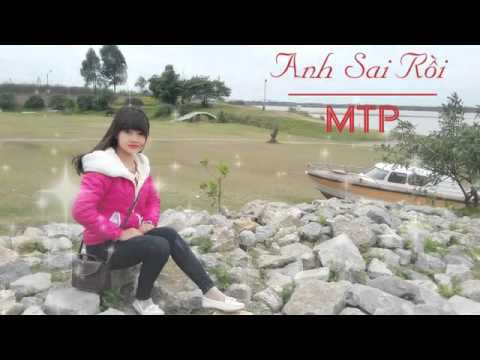 Anh Sai Rồi   || MTP ♥♪ *¨¨♫*•♪ღ♪