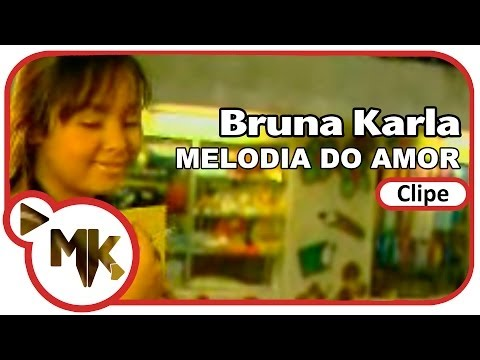 Melodia do Amor - Bruna Karla
