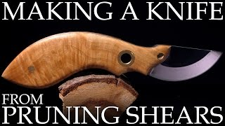 Make A Knife From Pruning Sheers