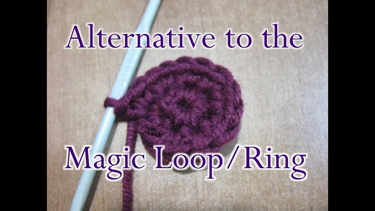 Crochet Magic Loop : ... - Crochet Stitch - Alternative to the Magic Loop / Ring - YouTube