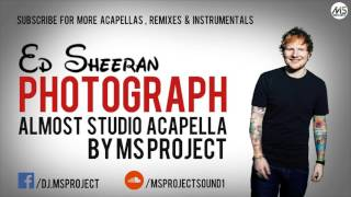 Ed Sheeran - Photograph (official Acapella - Vocals Only) + Dl