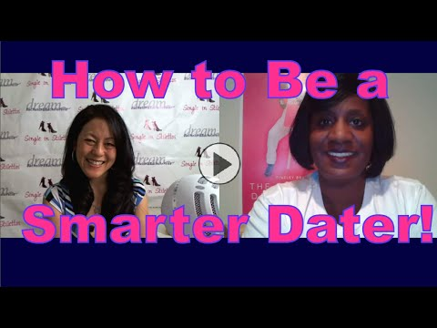 How to Be a Smarter Dater - Dating Advice for Women Over 40