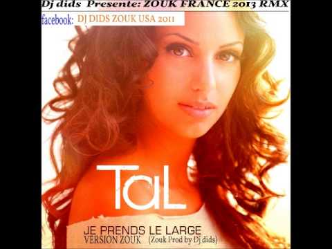 TAL zouk francais''je prend le large'' ZOUK PROD BY DJ DIDS