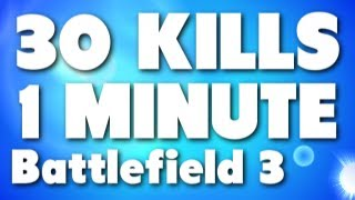 Battlefield 3 - 30 Kills 1 minute