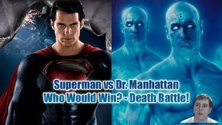 Superman Vs Dr. Manhattan Who Would Win? Death Battle