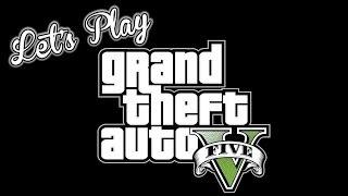 Let's Play GTA V Path To Insanity