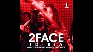 2face Idibia - Dance Floor Remix ft. Sarkodie & Cabo Snoop