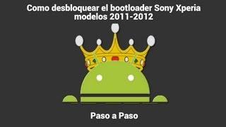 Como Desbloquear El BOOTLOADER Sony Xperia Modelos 2011
